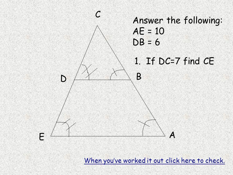 A B C D E Answer the following: AE = 10 DB = 6 1.