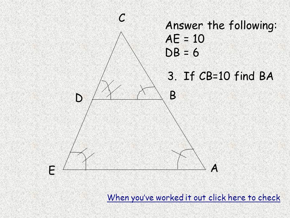 A B C D E Answer the following: AE = 10 DB = 6 3.