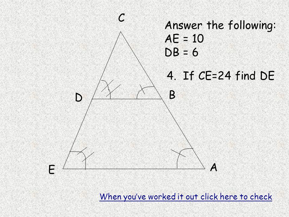 A B C D E Answer the following: AE = 10 DB = 6 4.