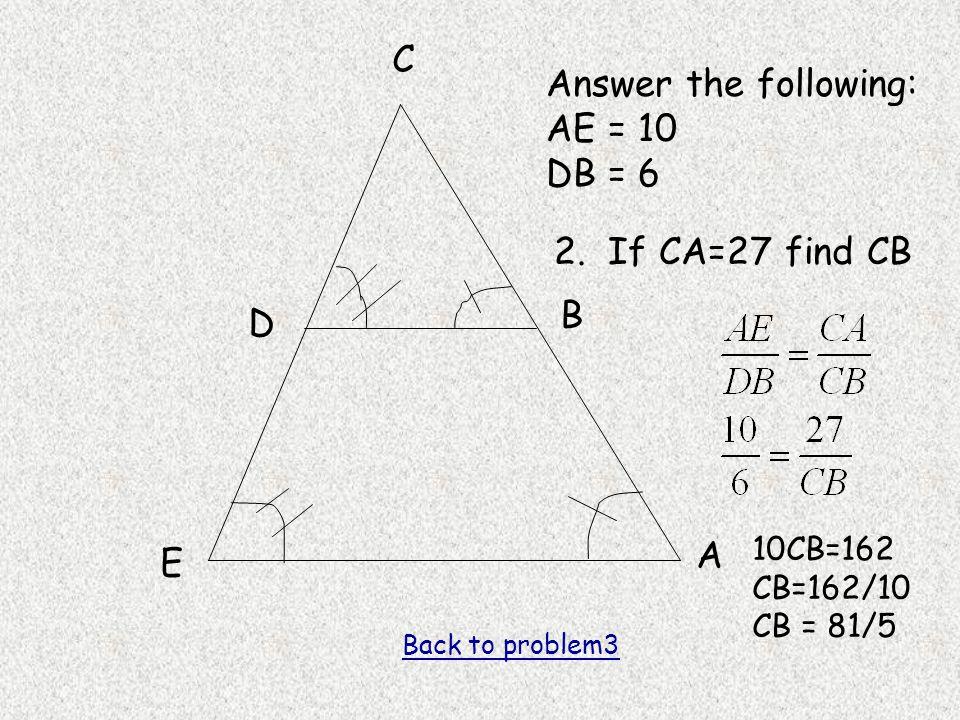 A B C D E Answer the following: AE = 10 DB = 6 2.