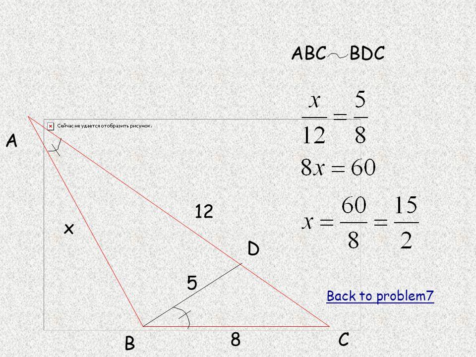 A B C D 8 x 12 5 Back to problem7