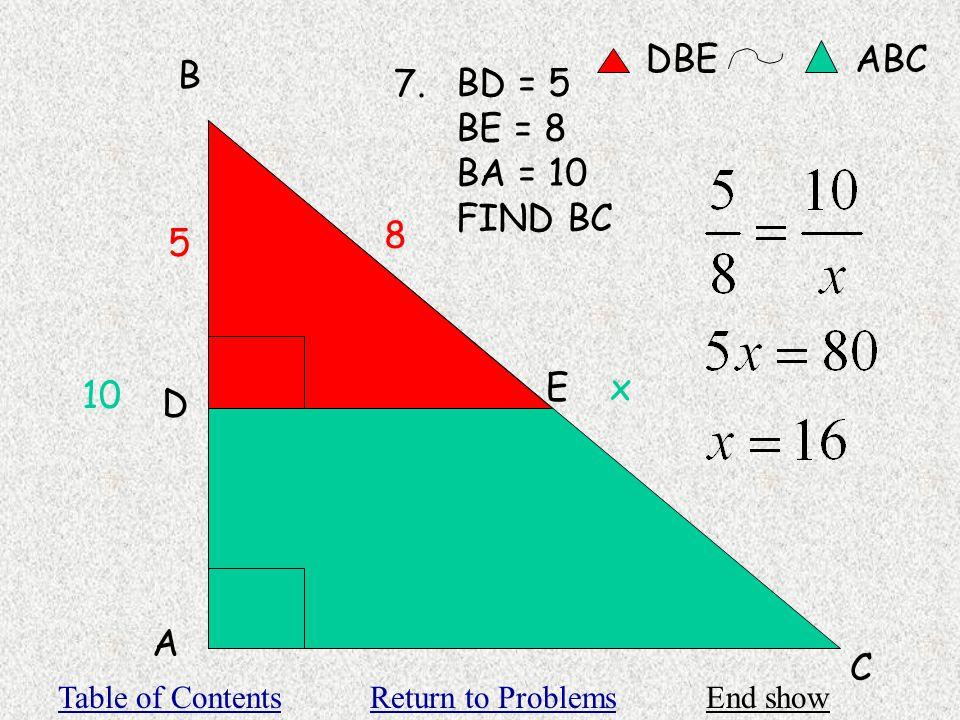 A B C D E BD = 5 BE = 8 BA = 10 FIND BC 7.