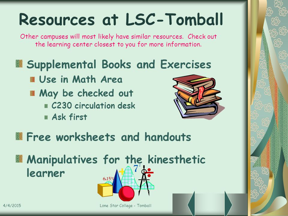 4/4/2015Lone Star College - Tomball Resources at LSC-Tomball Supplemental Books and Exercises Use in Math Area May be checked out C230 circulation des
