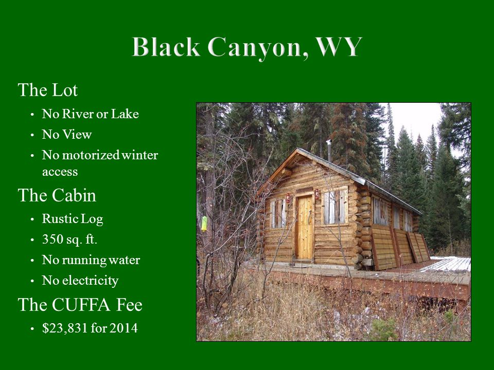 The Lot No River or Lake No View No motorized winter access The Cabin Rustic Log 350 sq.