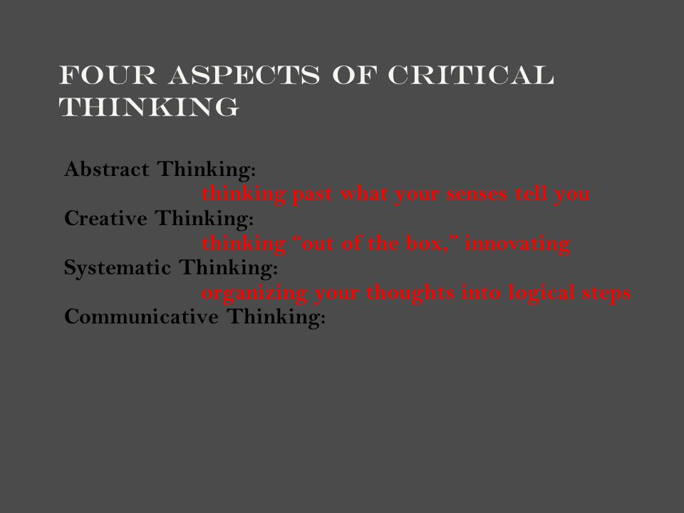 Critical Thinking: What is involved.Question: what is being asked.