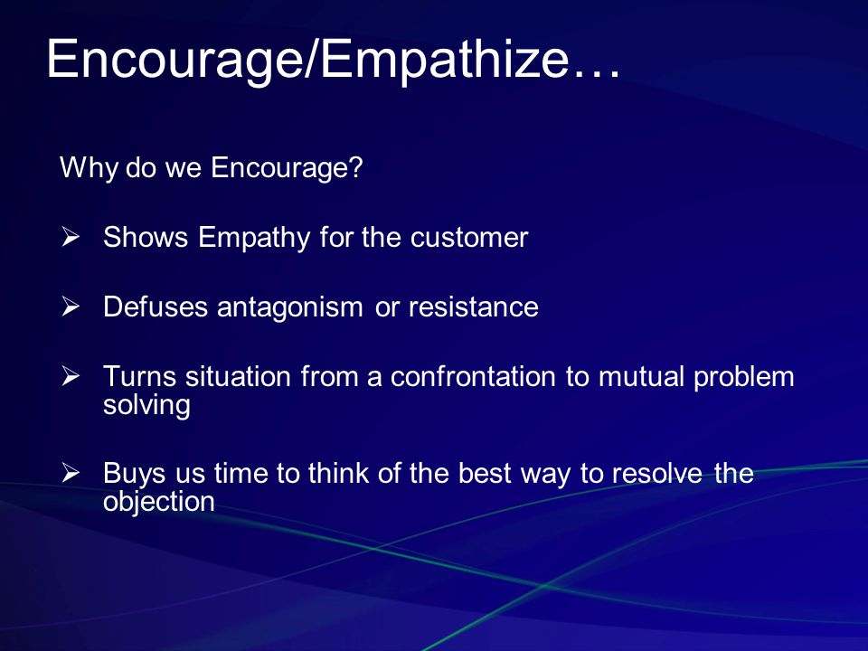 Encourage/Empathize… Why do we Encourage.