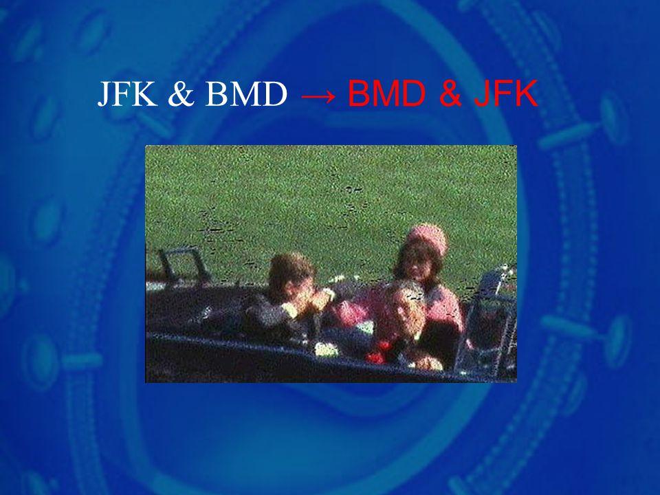 → BMD & JFK