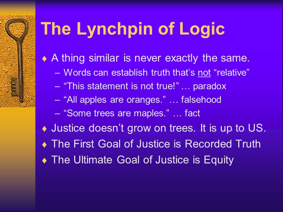 "The Lynchpin of Logic  A thing similar is never exactly the same. –Words can establish truth that's not ""relative"" –""This statement is not true!"" … p"