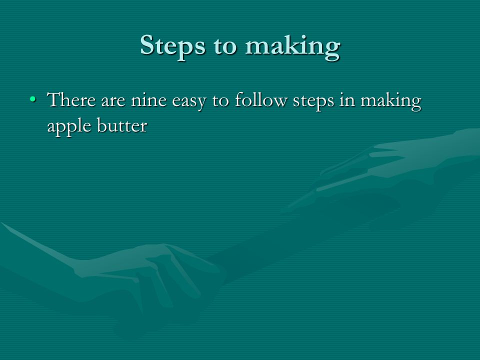 Steps to making There are nine easy to follow steps in making apple butterThere are nine easy to follow steps in making apple butter