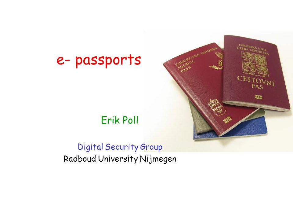 e- passports Erik Poll Digital Security Group Radboud University Nijmegen