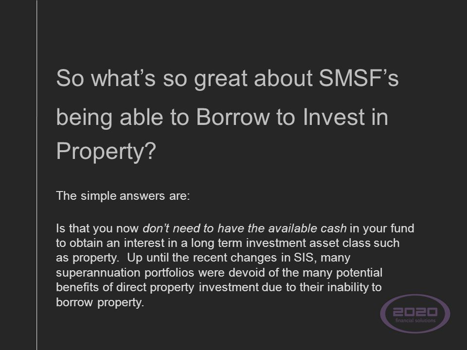 So what's so great about SMSF's being able to Borrow to Invest in Property.
