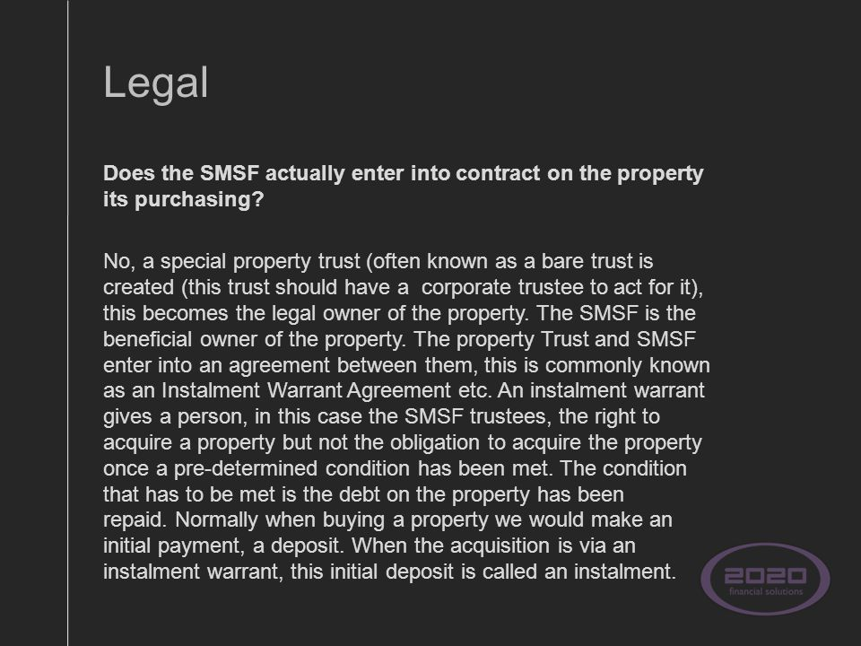 Legal Does the SMSF actually enter into contract on the property its purchasing.
