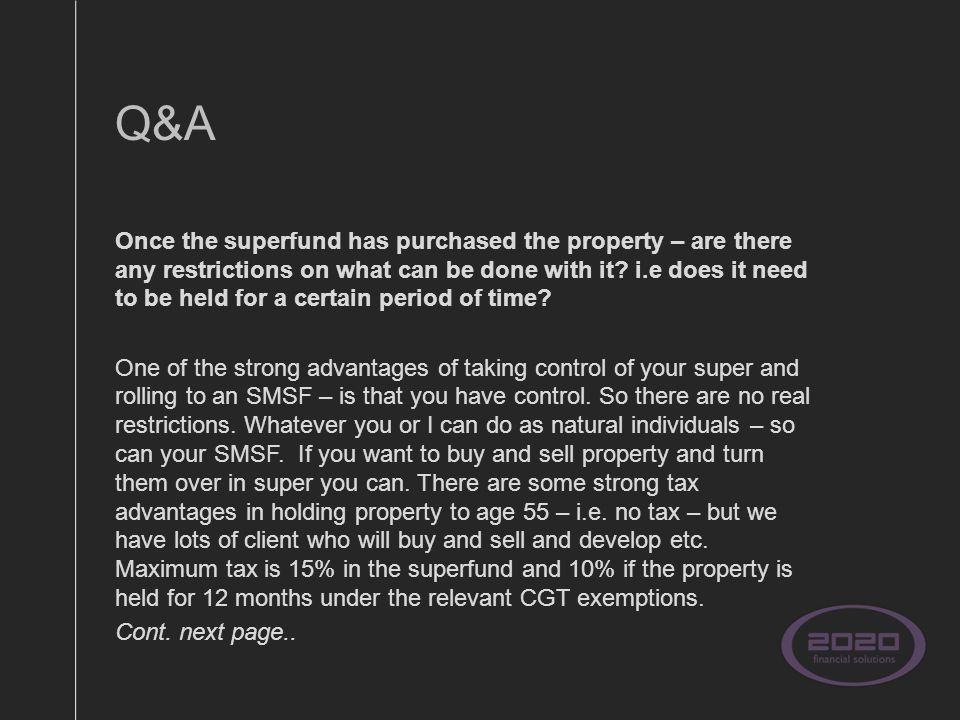 Q&A Once the superfund has purchased the property – are there any restrictions on what can be done with it.