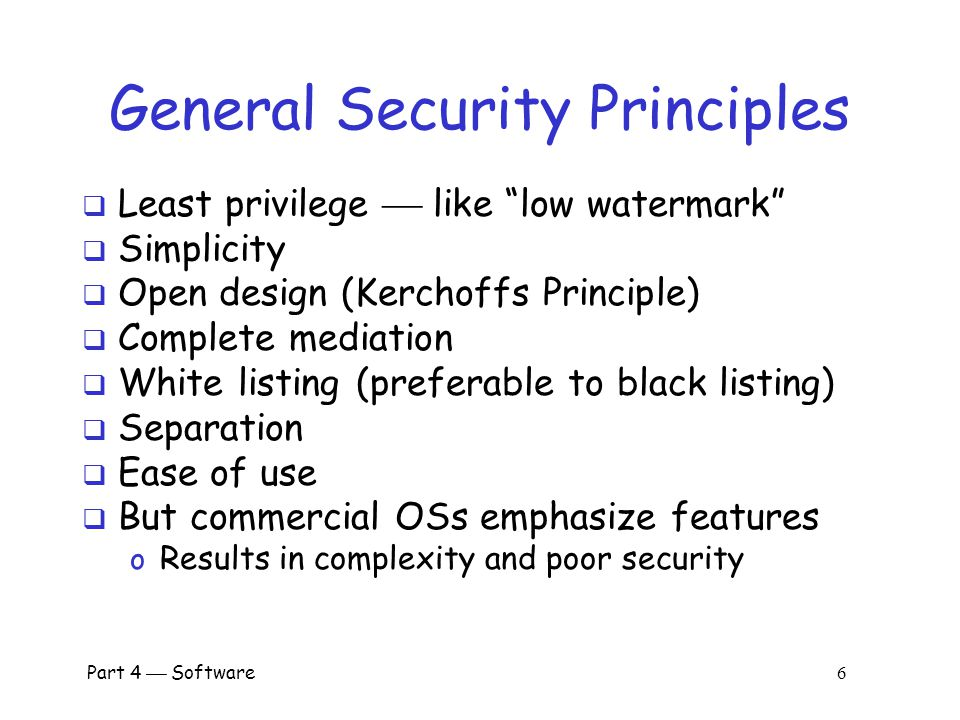 Part 4  Software 16 Security Kernel  Why have a security kernel.
