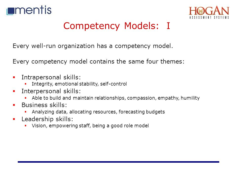 Competency Models: I Every well-run organization has a competency model.