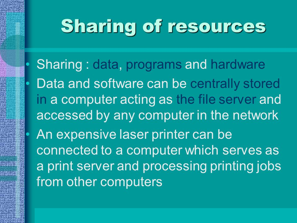 Sharing of resources Connected