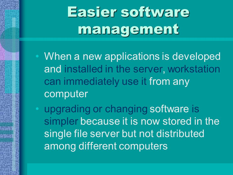 Easier software management Install new software Use new software software Use new software Server
