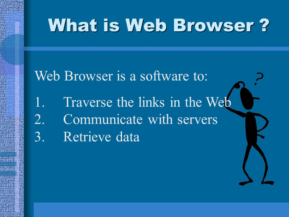 Use of world wide web(WWW) The Internet A global network link many networks Can communicate with other people or access information worldwide Use Web Browser to browse through Internet