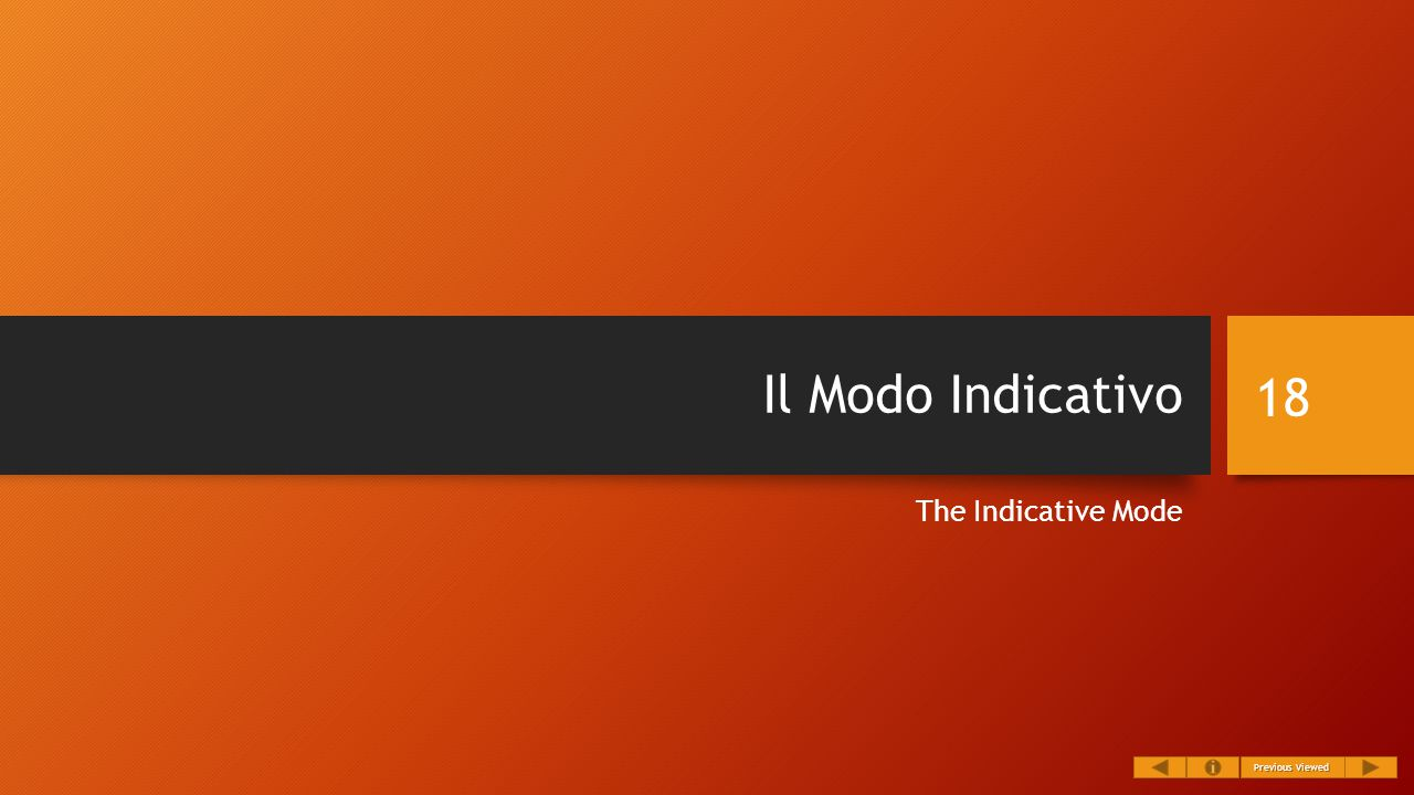 Il Modo Indicativo The Indicative Mode 18 Previous Viewed Previous Viewed