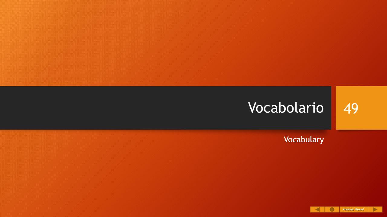 Vocabolario Vocabulary 49 Previous Viewed Previous Viewed