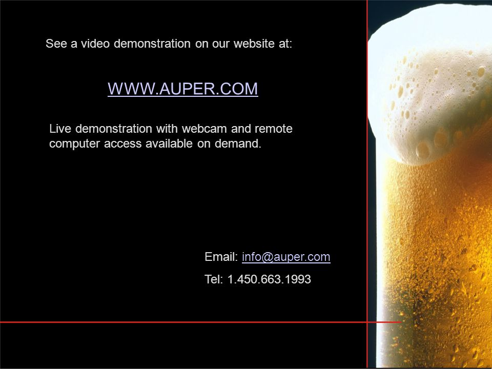 WWW.AUPER.COM Email: info@auper.cominfo@auper.com Tel: 1.450.663.1993 See a video demonstration on our website at: Live demonstration with webcam and remote computer access available on demand.