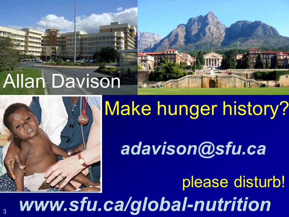 3 3 www.sfu.ca/global-nutrition please disturb! Allan Davison adavison@sfu.ca Make hunger history