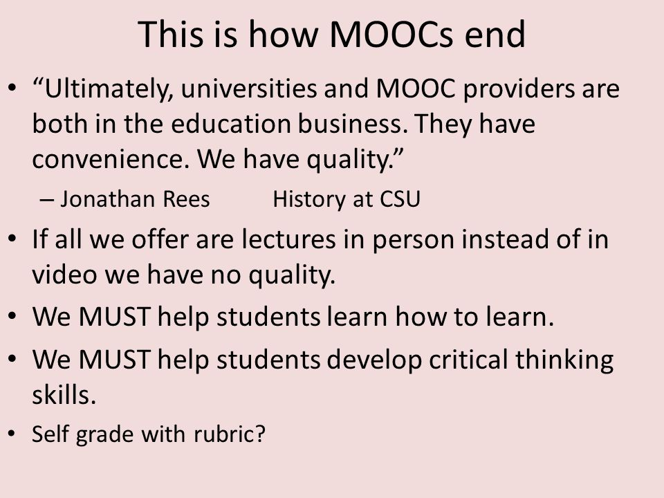 This is how MOOCs end Ultimately, universities and MOOC providers are both in the education business.
