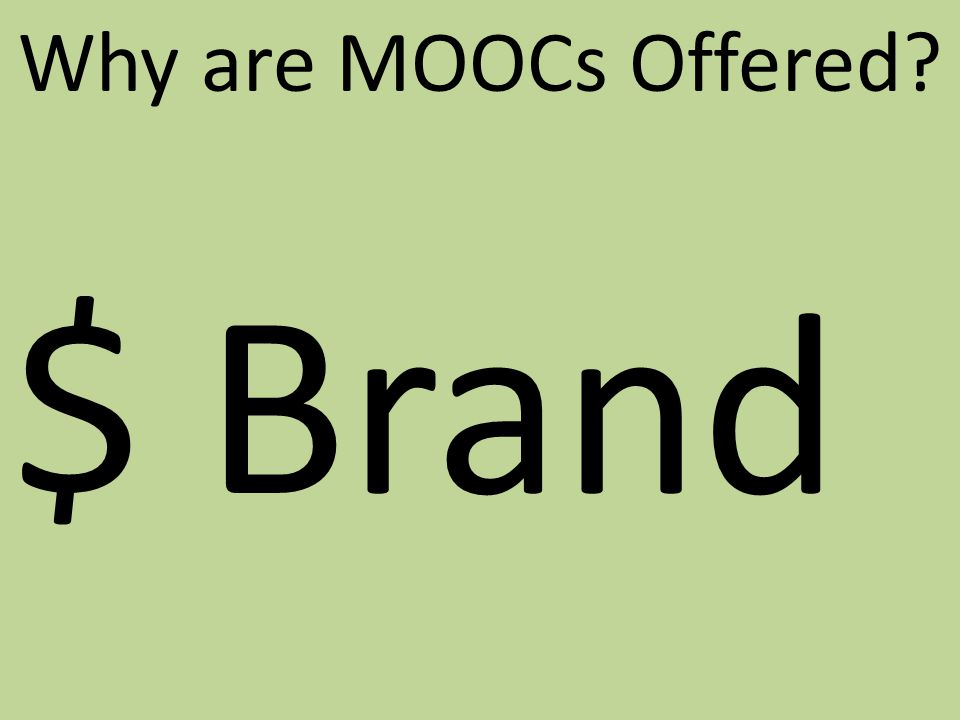 Why are MOOCs Offered $ Brand