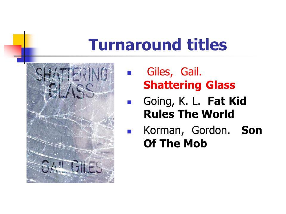 Turnaround titles Flinn, Alex. Breathing Underwater Foley, Mick. Have A Nice Day (M) Gantos, Jack. Hole In My Life