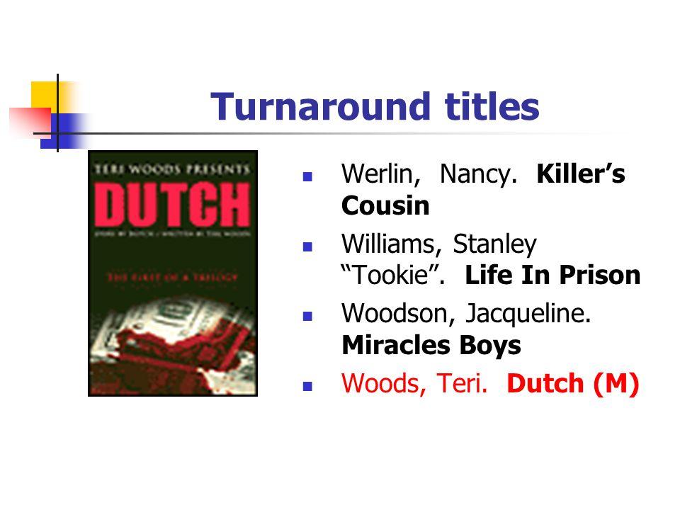 Turnaround titles Trueman, Terry. Stuck In Neutral Tyree, Omar. Flyy Girl (M) Vibe magazine staff. Tupac.