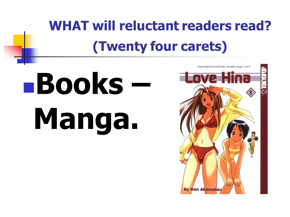 WHAT will reluctant readers read (Twenty four carets) Books - collected comics.