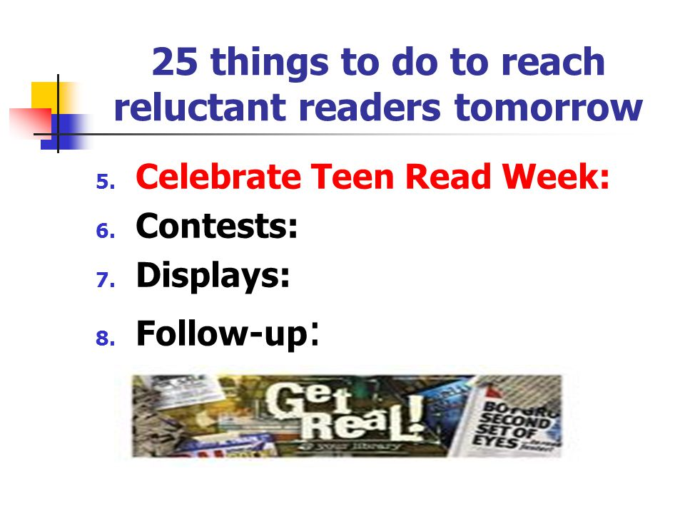 25 things to do to reach reluctant readers tomorrow 1.