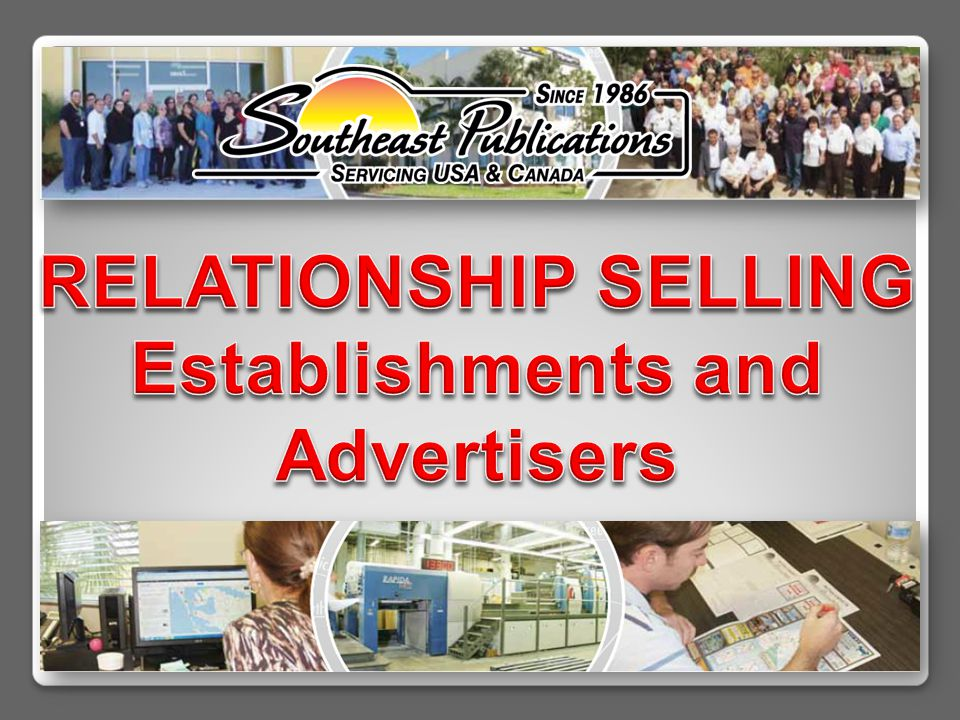 Relationship Opportunity Does your Establishment know how much you truly care about their success.