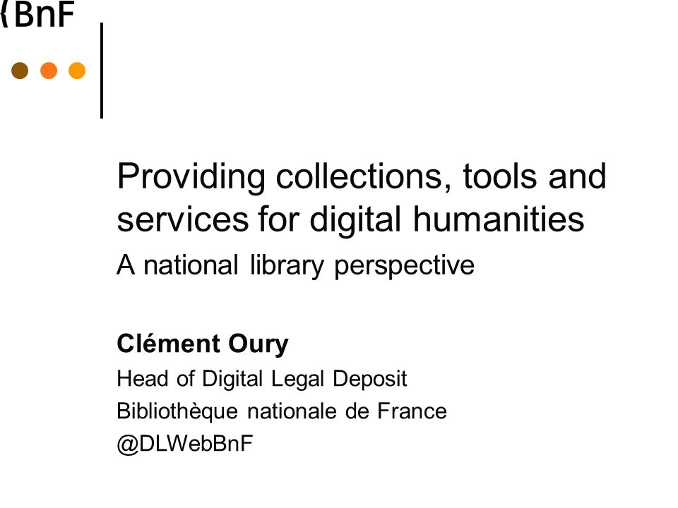 Linking the data May 27th 2014Digital Humanities: A National Library Perspective - Clément Oury - CENL meeting in Moscow 22