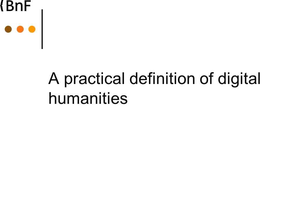 A practical definition of digital humanities