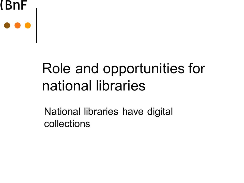 Role and opportunities for national libraries National libraries have datasets