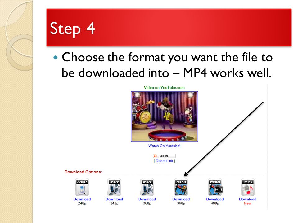 Step 4 Choose the format you want the file to be downloaded into – MP4 works well.