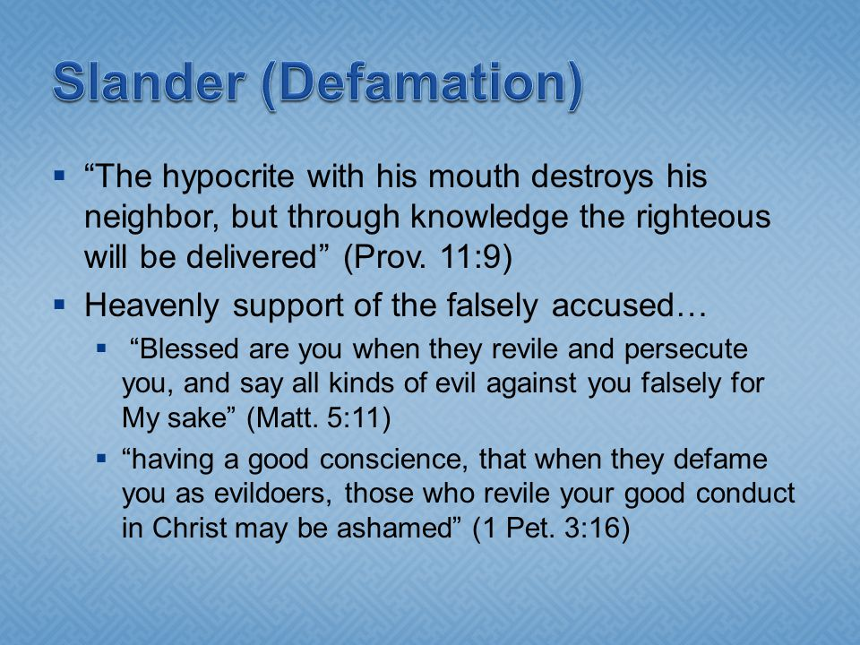 " ""The hypocrite with his mouth destroys his neighbor, but through knowledge the righteous will be delivered"" (Prov. 11:9)  Heavenly support of the f"