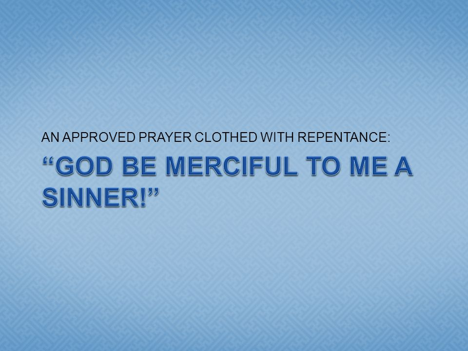 AN APPROVED PRAYER CLOTHED WITH REPENTANCE: