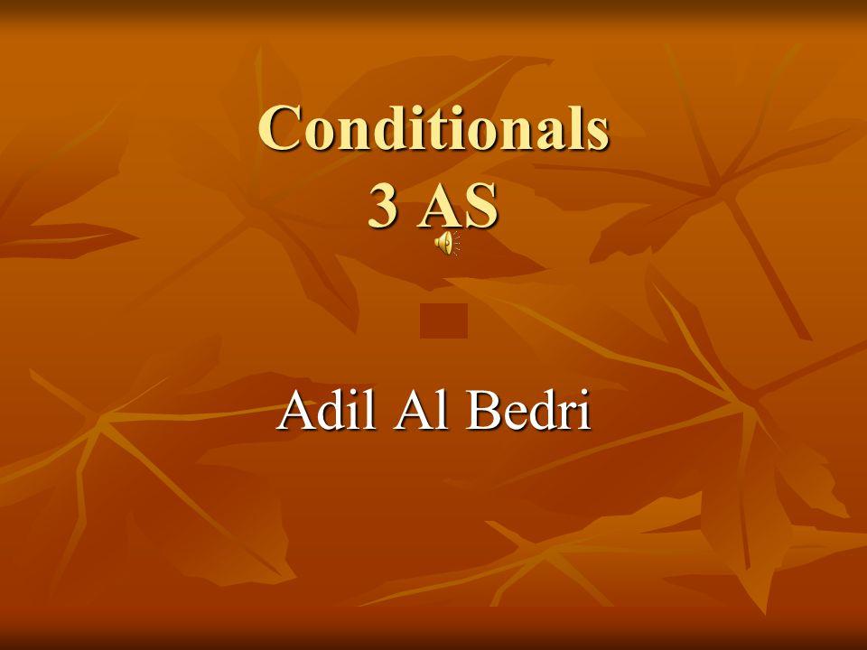 Conditionals 3 AS Adil Al Bedri