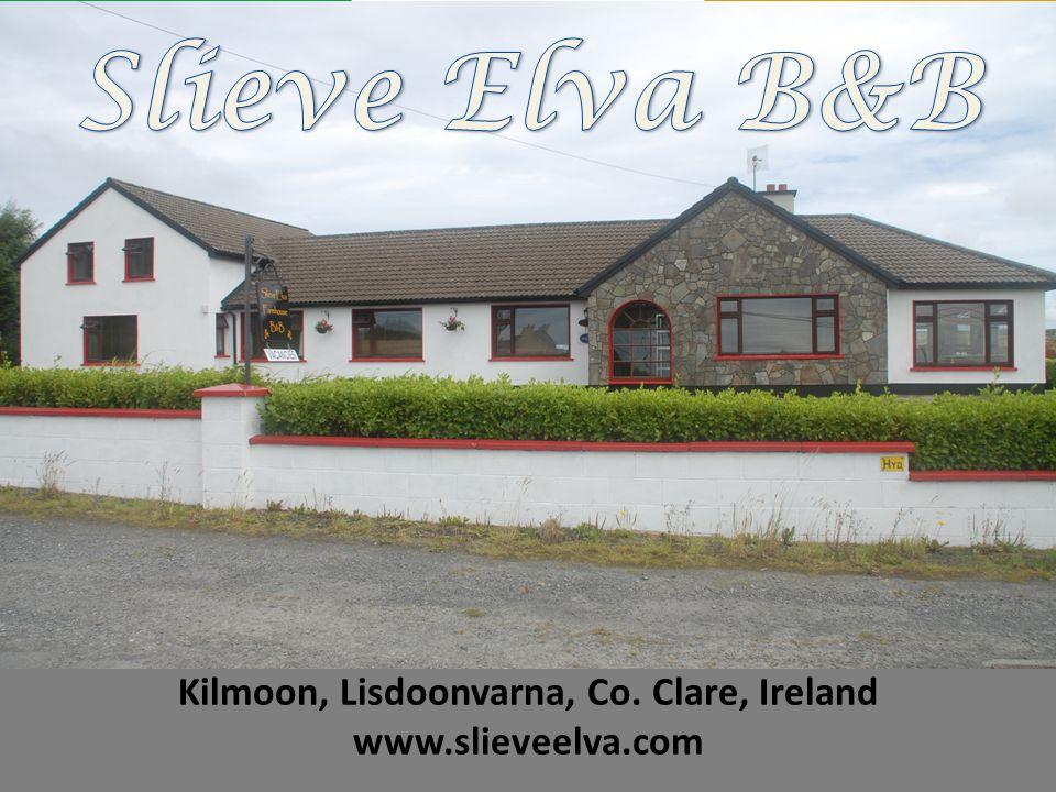 Kilmoon, Lisdoonvarna, Co. Clare, Ireland www.slieveelva.com