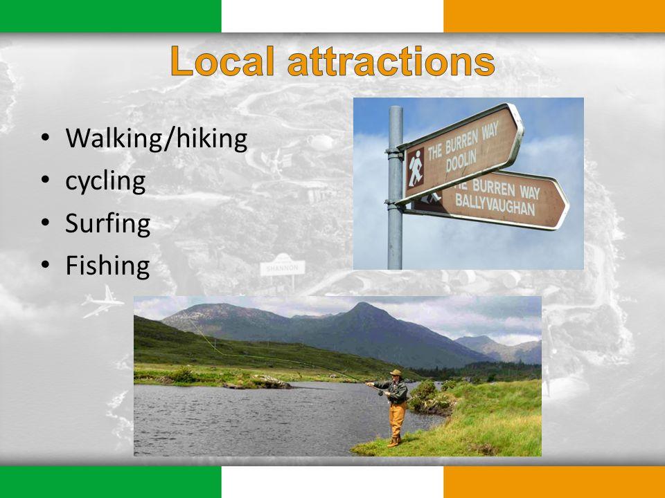 Walking/hiking cycling Surfing Fishing