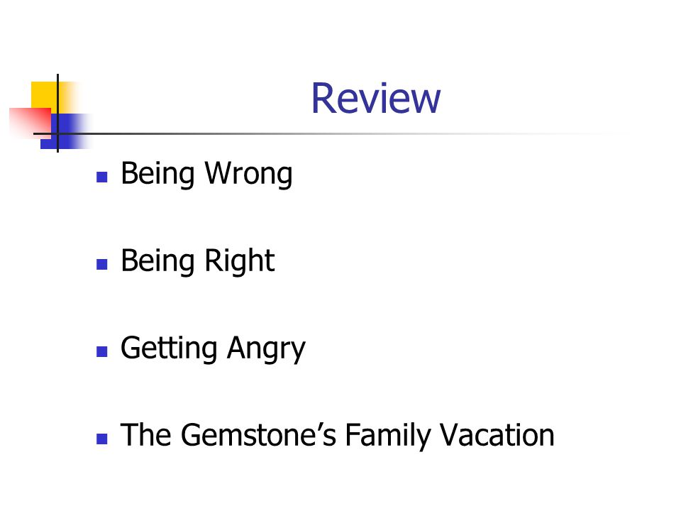 Review Being Wrong Being Right Getting Angry The Gemstone's Family Vacation