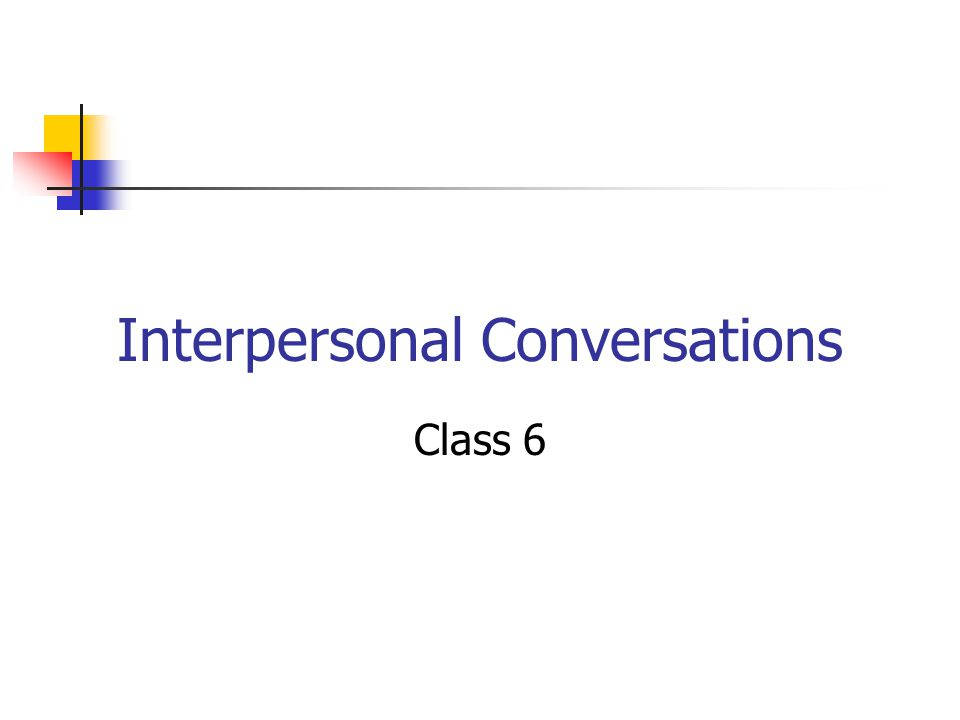 Interpersonal Conversations Class 6