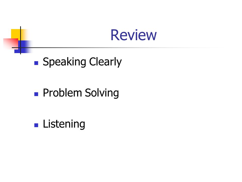 Review Speaking Clearly Problem Solving Listening
