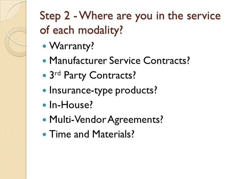 Step 2 - Where are you in the service of each modality.