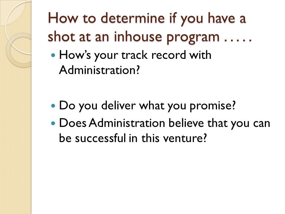 How to determine if you have a shot at an inhouse program.....