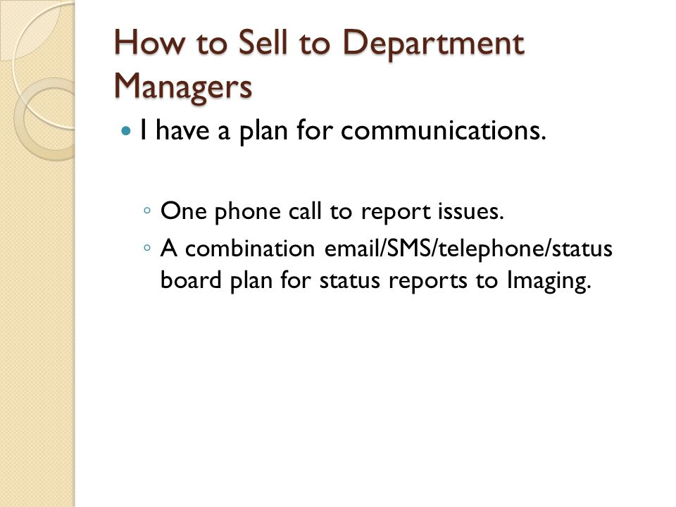 How to Sell to Department Managers I have a plan for communications.