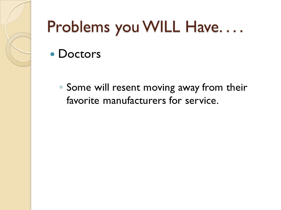 Problems you WILL Have....