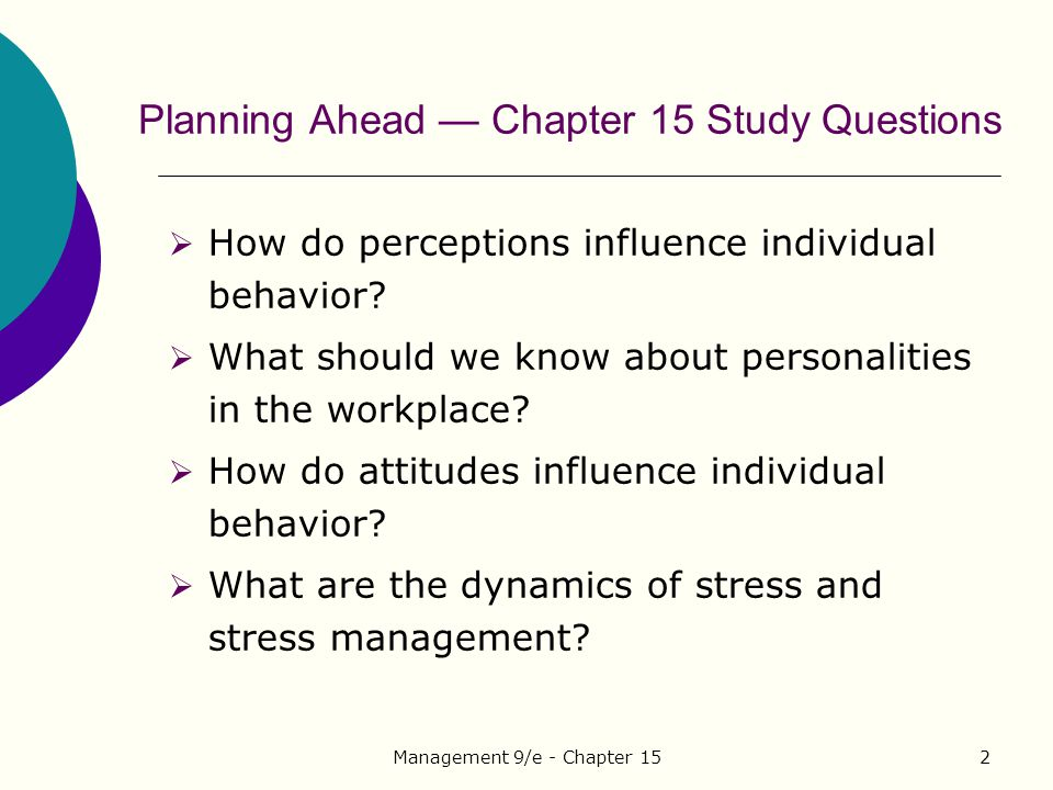 Management 9/e - Chapter 1523 Study Question 4: What are the dynamics of stress and stress management.